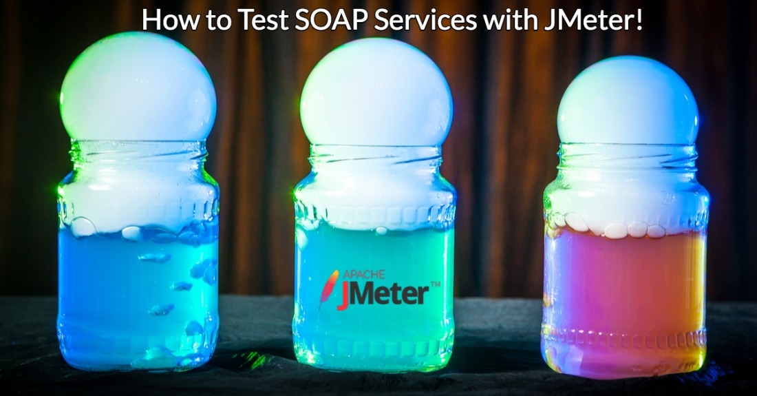 How to test SOAP Services with JMeter! - Loadium